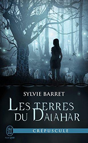 Les terres du Dalahar (J'ai lu Crépuscule t. 11313) par Sylvie Barret