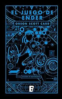 El Juego De Ender (saga De Ender 1): Nº 0 (ender) por Orson Scott Card epub