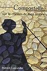 Compostelle : Sur le chemin de mon ombre par Lasseube