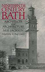 Nineteenth Century Bath: Architects and Architecture
