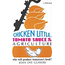 Chicken Little, Tomato Sauce and Agriculture: Who Will Produce Tomorrow's Food? (Toes Book) by Joan Dye Gussow (1991-10-30)