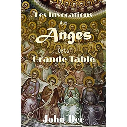 Les Invocations aux Anges de la Grande Table