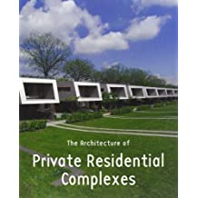 The Architecture of Private Residential Complexes