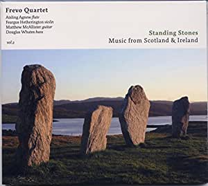 Standing Stones: Music from Scotland & Ireland: Frevo Quartet
