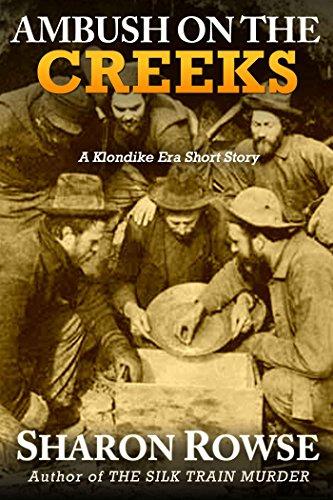ambush-on-the-creeks-a-klondike-era-short-story-the-klondike-era-mysteries