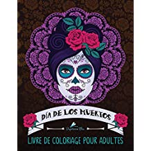 Dia de los muertos: Livre de coloriage pour adultes: Le Jour des Morts