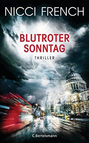 Blutroter Sonntag: Thriller Bd. 7 (Psychologin Frieda Klein als Ermittlerin)