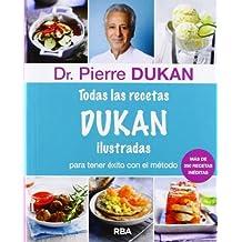 Todas las recetas Dukan ilustradas ?? (Spanish Edition) by Pierre Dr. Dukan (2014-01-30)