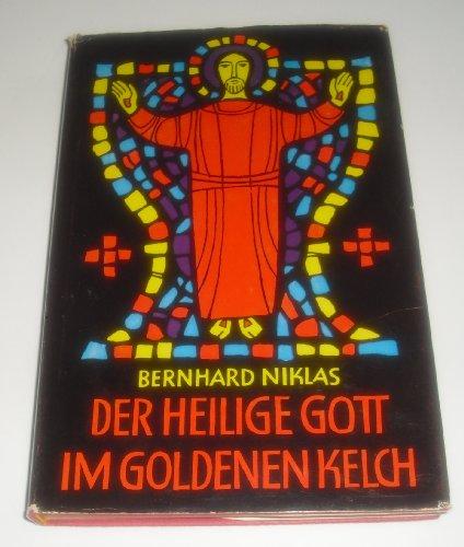 Der Heilige Gott im goldenen Kelch. ; Ein Begleiter für das Kommunionkind. (Der Goldene Kelch)