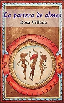 La partera de almas: Mujeres, beguinas, espiritualidad y libertad de [Villada Casaponsa, Rosa]