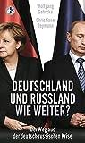 Deutschland und Russland - wie weiter?: Der Weg aus der deutsch-russischen Krise - Christiane Reymann, Wolgang Gehrcke
