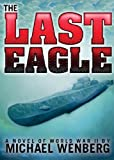 The Last Eagle by Michael Wenberg