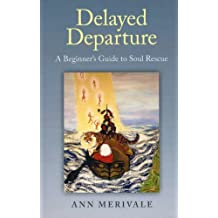 Delayed Departure: A Beginner's Guide to Soul Rescue