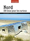 NORD 100 LIEUX POUR LES CURIEUX