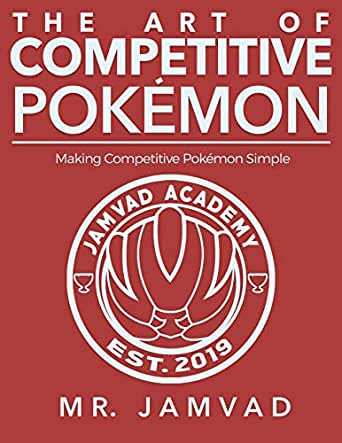 The Art Of Competitive Pokemon Making Competitive Pokemon Simple Ebook Mrjamvad Amazon Co Uk Kindle Store