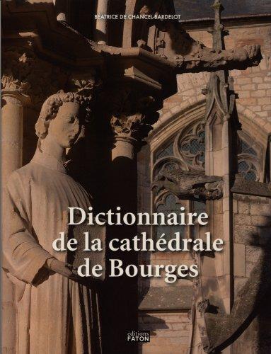 Dictionnaire de la cathédrale de Bourges