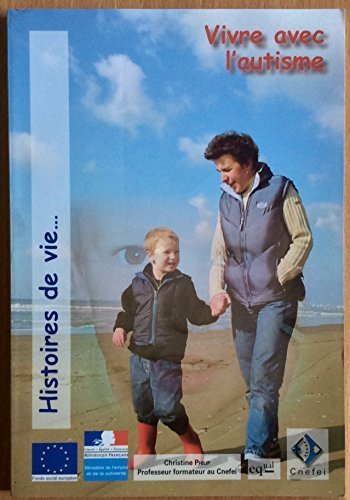 Vivre avec l'autisme : Fragments d'histoires de vie de la famille d'Aymeric (Histoires de vie) par Christine Philip
