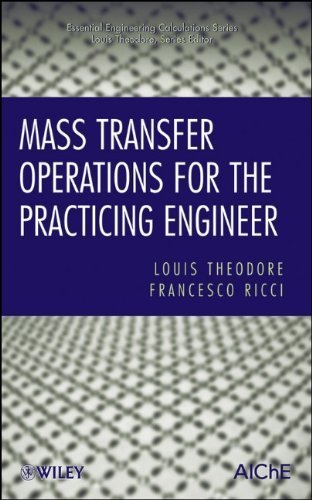 Mass Transfer Operations for the Practicing Engineer 1st edition by Theodore, Louis, Ricci, Francesco (2010) Hardcover