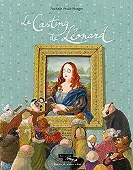 Le Casting de Léonard par Nathalie Vessié-Hodges
