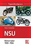 NSU: Motorräder 1900-1966 (Typenkompass)