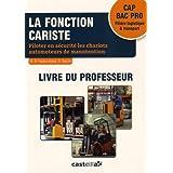 La fonction cariste CAP Bac Pro : Livre du professeur
