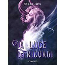 La Luce dei Ricordi (Light of Nature Vol. 3.5)