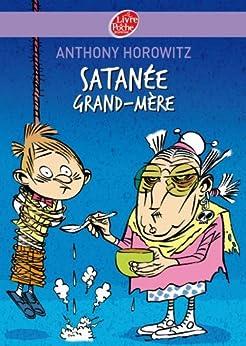 Satanée Grand-mère ! (Fictions t. 522) par [Horowitz, Anthony, Le Goyat, Annick, Debecker, Benoît, Salamone, Bruno]