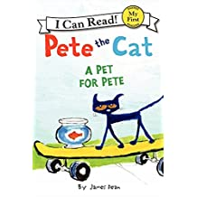 A Pet for Pete (Pete the Cat My First I Can Read)
