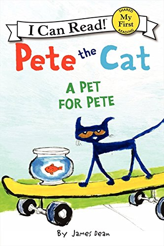 Pete The Cat. A Pet For Pete (Pete the Cat My First I Can Read)