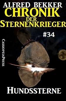 Hundssterne - Chronik der Sternenkrieger #34 von [Bekker, Alfred]
