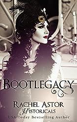 Bootlegacy (Rachel Astor Historicals)