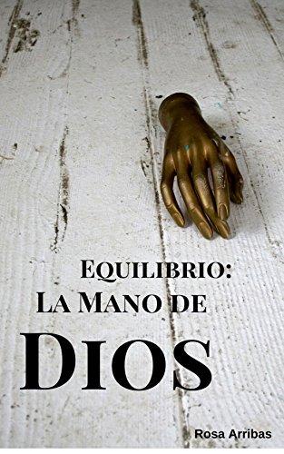Equilibrio: la mano de Dios. (Serie Lara Romero nº 2) por Rosa Arribas