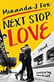 [(Next Stop: Love)] [By (author) Miranda J Fox ] published on (September, 2015)