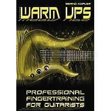 Warm ups: Professional Fingertraining For Guitarists