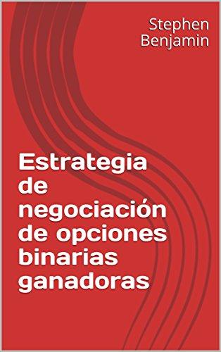 Estrategia de negociación de opciones binarias ganadoras