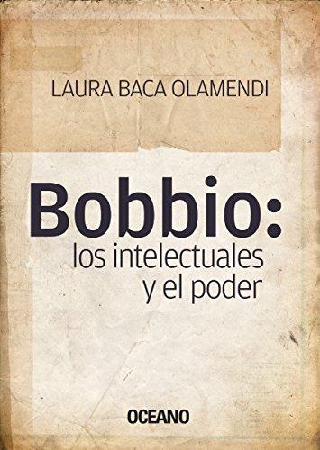 Bobbio: los intelectuales y el poder (Criterios)