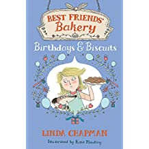 Birthdays and Biscuits: Book 4 (Best Friends' Bakery)