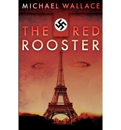 -the-red-rooster-by-wallace-michael-author-jan-2013-paperback-