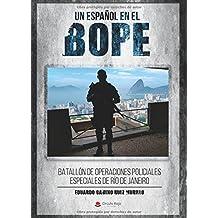 Un español en el BOPE.: Batallón de Operaciones Policiales Especiales de Rio de Janeiro