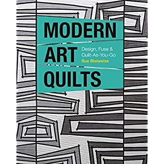 Modern Art Quilts: Design, Fuse & Quilt-As-You-Go (English Edition)