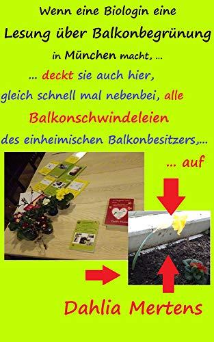 Wenn eine Biologin eine Lesung über Balkonbegrünung in München macht, ... ... deckt sie auch hier, gleich alle Balkonschwindeleien des einheimischen Balkonbesitzers, ... auf