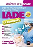 Métiers de la santé - IADE- Réussir le concours d'entrée - Préparation complète...
