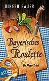 Bayerisches Roulette: Ein Alpen-Krimi (Dorfbulle Schorsch Wammetsberger 2) von Dinesh Bauer