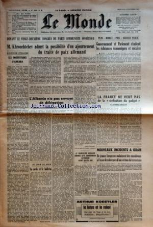 MONDE (LE) [No 5210] du 18/10/1961 - DEVANT LE VINGT-DEUXIEME CONGRES DU PARTI COMMUNISTE SOVIETIQUE - M KHROUCHTCHEV ADMET LA POSSIBILITE D'UN AJOURNEMENT DU TRAITE DE PAIX ALLEMAND PAR ANDRE FONTAINE - LE CHANCELIER ADENAUER ANNONCE QU'IL ABANDONNERA LE POUVOIR AVANT QUATRE ANS - BULLETIN DE L'ETRANGER - LES INCERTITUDES D'ANKARA - L'ALBANIE N'A PAS ENVOYE DE DELEGATION PAR MICHEL TATU - AU JOUR LE JOUR - LA CORDE ET LE BULLETIN PAR ROBERT ESCARPIT - PLAN BUDGET PRIX SECTEUR PUBLIC - GOUVERNE