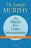 Die Macht Ihres Unterbewusstseins: Das Suggestionsprogramm - Joseph Murphy