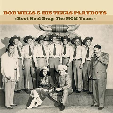 Boot Heel Drag: the MGM Years by Bob Wills and His Texas Playboys (2001-07-10)