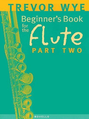 Beginner's Book for the Flute - Part Two by Wye, Trevor (2003) Paperback
