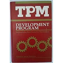 TPM Development Program: Implementing Total Productive Maintenance