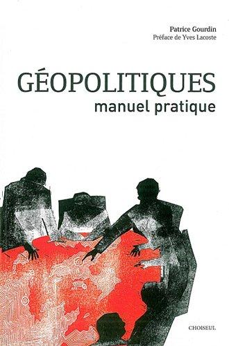 Géopolitiques : Manuel pratique