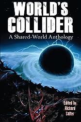 World's Collider: A Shared-World Anthology